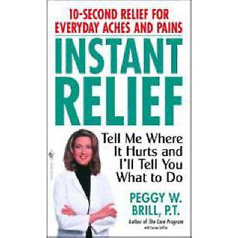 Instant Relief by Peggy Brill - 9780553585476 Book