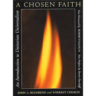 A Chosen Faith - An Introduction to Unitarian Universalism by John A.