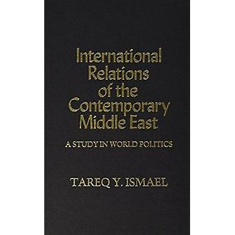 International Relations of the Contemporary Middle East by Tareq Isma