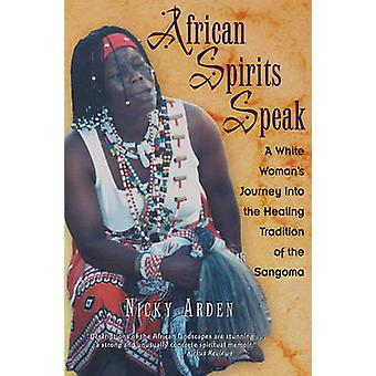 African Spirits Speak - A Woman's Journey into the Healing Tradition o