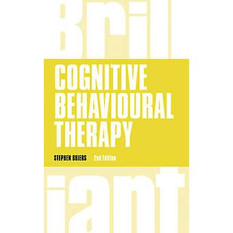 Cognitive Behavioural Therapy (1st Revised edition) by Stephen Briers