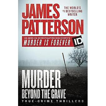 Murder Beyond the Grave by James Patterson - 9781538762080 Book