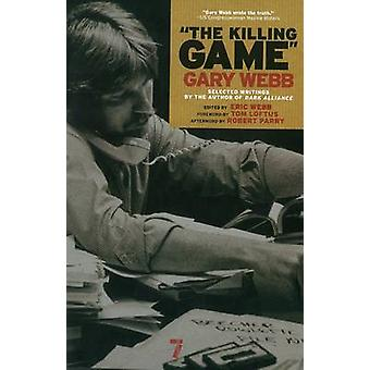 The Killing Game - The Writings of an Intripid Investigative Reporter