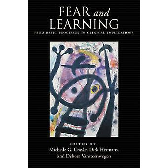 Fear and Learning - From Basic Processes to Clinical Implications by M