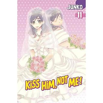 Kiss Him - Not Me 11 by Junko - 9781632364371 Book