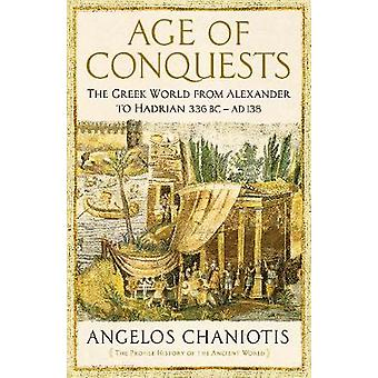 Age of Conquests - The Greek World from Alexander to Hadrian (336 BC -