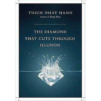 The Diamond That Cuts Through Illusion (2nd Revised edition) by Thich