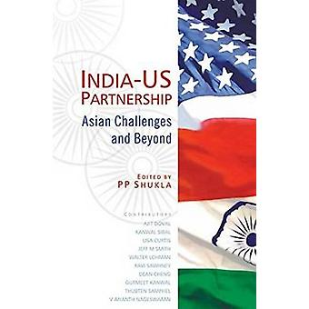 India-US Partnership - Asian Challenges and Beyond by P.P. Shukla - 97