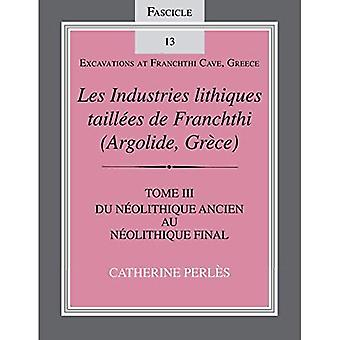 Les Industries Lithiques Taillees De Franchthi (Argolide,Grece) [the Chipped Stone Industries of Franchthi (Argolide,Greece)]: Vol. 3: Tome III,Du ... (Excavations at Franchthi Cave, Greece)