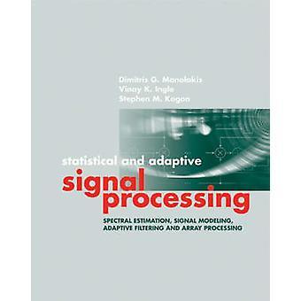 Statistical  Adaptive Signal Processing by Manolakis & Dimitris G.
