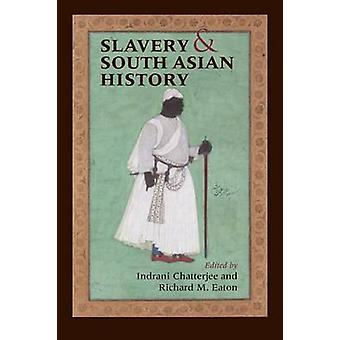 Slavery  South Asian History by Chatterjee & Indrani