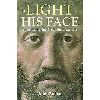 The Light of His Face by John Bollan
