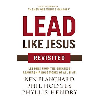 Lead Like Jesus Revisited (Paperback) by Blanchard Ken Hodges Phil