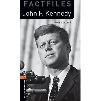 Oxford Bookworms Library Factfiles Level 2 John F. Kennedy by Anne Collins