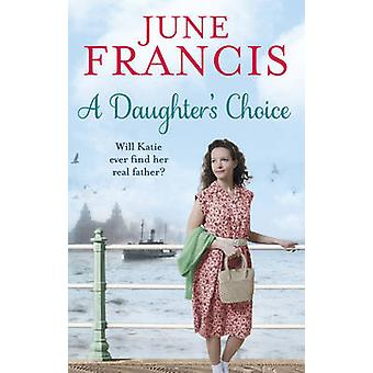A Daughter's Choice by June Francis - 9780091956387 Book