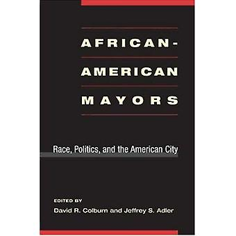 African-American Mayors - Race - Politics - and the American City by J
