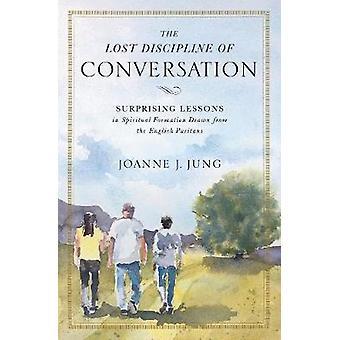 The Lost Discipline of Conversation - Surprising Lessons in Spiritual