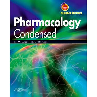 Pharmacology Condensed by Maureen M. Dale - Dennis G. Haylett - 97804