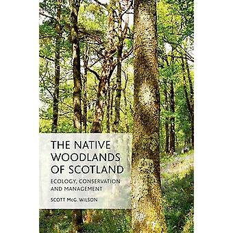Los bosques nativos de Escocia - ecología - conservación y gestión