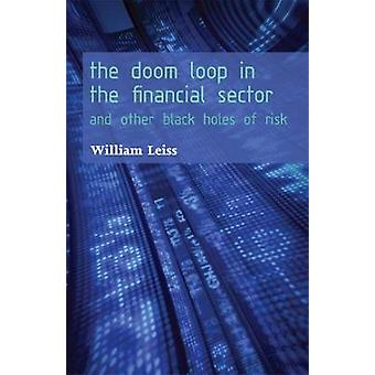 The Doom Loop in the Financial Sector - and Other Black Holes of Risk