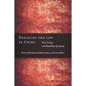 Engaging the Law in China - State - Society - and Possibilities for Ju