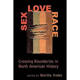 Sexe - amour - course - traversant les frontières dans l'histoire de l'Amérique du Nord par M