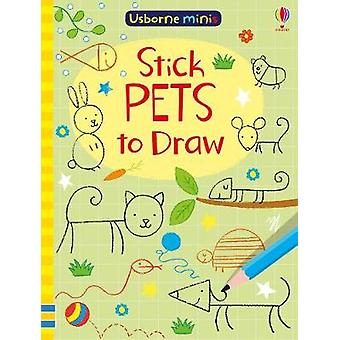 Stick Pets to Draw by Stick Pets to Draw - 9781474940245 Book