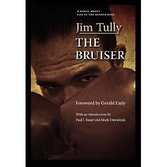 The Bruiser by Jim Tully - Paul J. Bauer - Mark Dawidziak - Gerald Ea