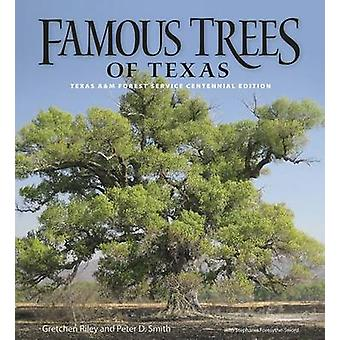 Famous Trees of Texas (Texas A&M Forest Service Centennial Edition) b