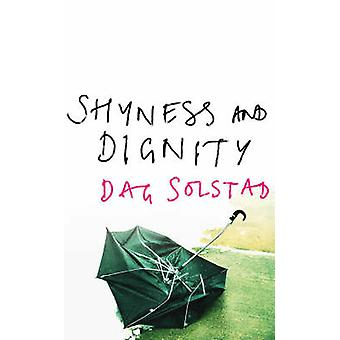 Shyness and Dignity by Dag Solstad - Sverre Lyngstad - 9781843432104