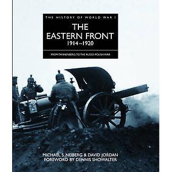 Le Front d'Orient 1914-1920 - de Tannenberg au Wa Russo-polonais