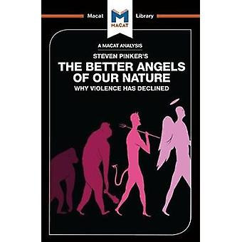 The Better Angels of Our Nature - Why Violence has declined by Joulia
