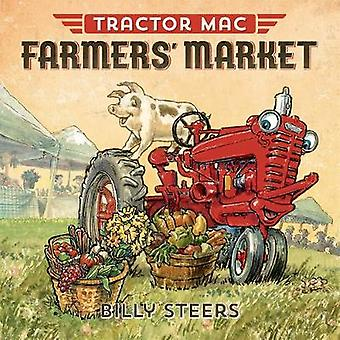 Tractor Mac Farmers' Market by Billy Steers - 9780374308070 Book