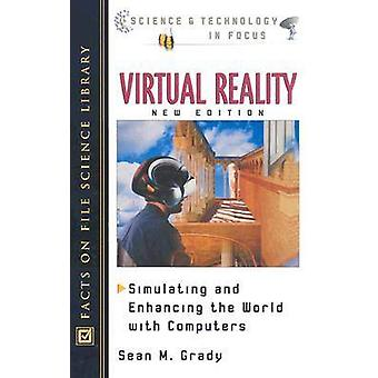 Virtual Reality - Simulating and Enhancing the World with Computers by