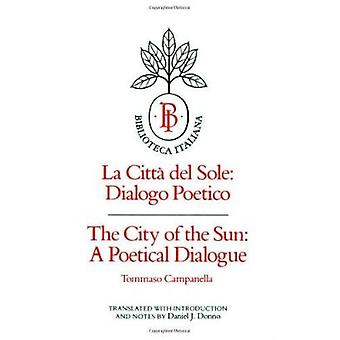 The City of the Sun - A Poetical Dialogue (La Citta Del Sole - Dialogo