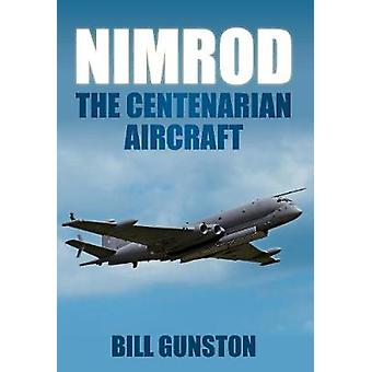 Nimrod - de Honderdjarige vliegtuigen door Bill Gunston - 9780752452708 boek