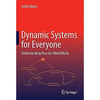 Dynamic Systems for Everyone - Understanding How Our World Works by As