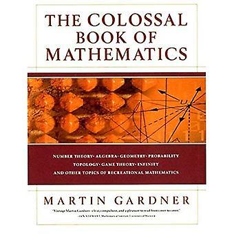 O Colossal livro de matemática: clássico quebra-cabeças, problemas e paradoxos: clássicos quebra-cabeças, paradoxos e problemas