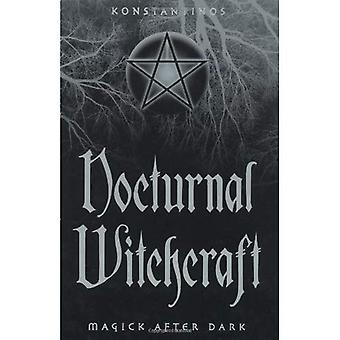 Nocturnal Witchcraft: Magick After Dark