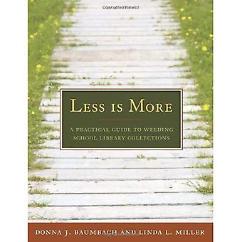 Less Is More: A Practical Guide to Weeding School Library Collections