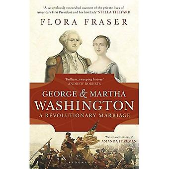 George & Martha Washington: A Revolutionary Marriage