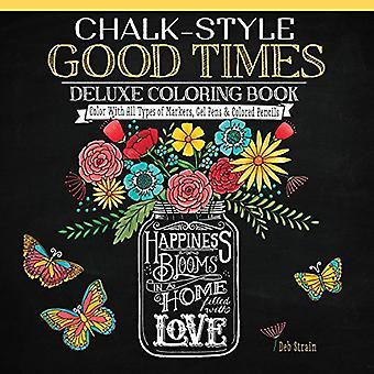 Krijt-stijl goede tijden Deluxe kleurboek: Kleur met alle soorten markeringen, Gel pennen & kleurpotloden