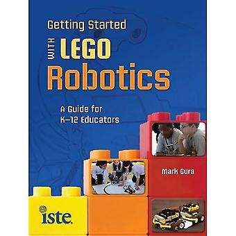 Getting Started with Lego Robots: A Guide for K-12 Educators