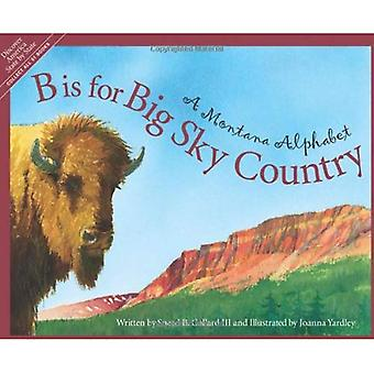 B Is for Big Sky Country (Discover America State by State)