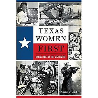Texas Women First:: Leading Ladies of Lone Star History (American Heritage)