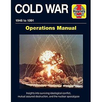 Cold War 1946-91: Insights into surviving ideological conflict, mutual assured destruction, and the nuclear apocalypse