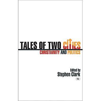 Contos de duas cidades: cristianismo e política