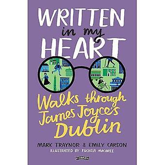 Written in My Heart: Walks through James Joyce's Dublin