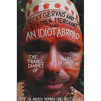 En Idiot utomlands: The Travel Diaries av Karl Pilkington