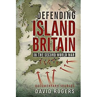 Defending Island Britain in the Second World War